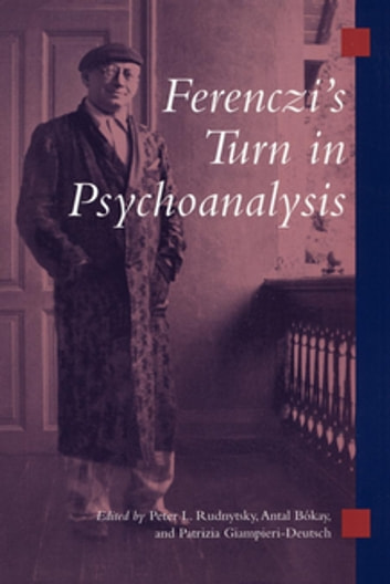 Ferenczi's Turn in Psychoanalysis ebook by