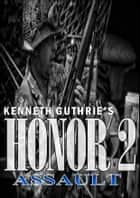 HONOR II: Assault ebook by Kenneth Guthrie