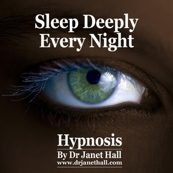 Sleep Deeply Every Night audiobook by Dr. Janet Hall