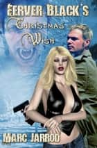 Ferver Black's Christmas Wish ebook by Marc Jarrod