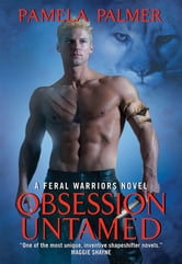 Obsession Untamed - A Feral Warriors Novel ebook by Pamela Palmer