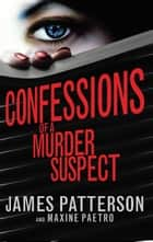 Confessions of a Murder Suspect - (Confessions 1) eBook by James Patterson