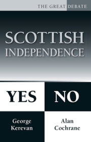 Scottish Independence: Yes or No ebook by Alan Cochrane,George Kerevan