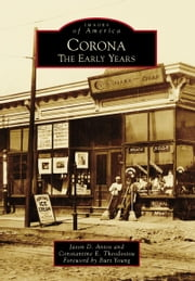 Corona - The Early Years ebook by Jason D. Antos,Constantine E. Theodosiou,Burt Young