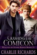 Crashing the Comicon - Book 21 ebook by Charlie Richards