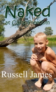 Naked at Camp Freedom ebook by Russell James