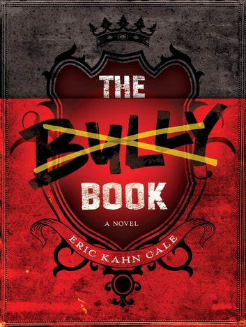 The Bully Book - A Novel ebook by Eric Kahn Gale