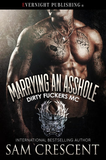 Marrying an Asshole ebook by Sam Crescent