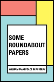 Some Roundabout Papers ebook by Thomas Okey