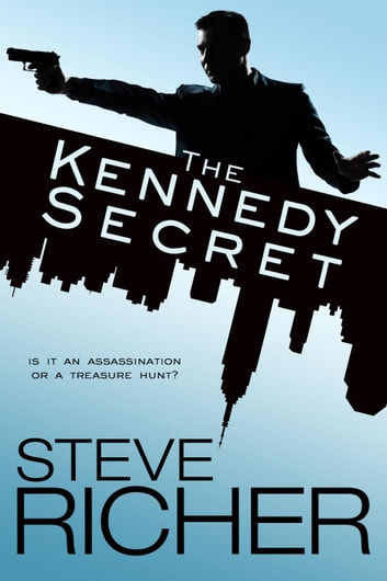 The Kennedy Secret ebook by Steve Richer
