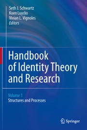 Handbook of Identity Theory and Research ebook by Seth J. Schwartz,Koen Luyckx,Vivian L. Vignoles