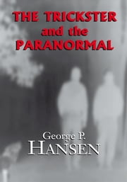 The Trickster and the Paranormal ebook by George P. Hansen