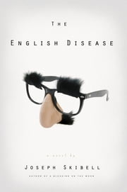 The English Disease ebook by Joseph Skibell