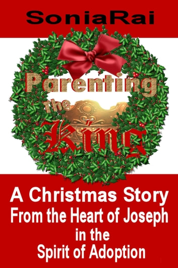 Parenting The King eBook by SoniaRai