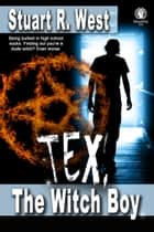 Tex, the Witch Boy ebook by Stuart R. West
