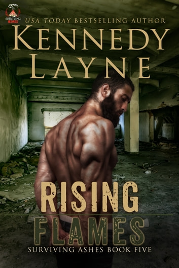 Rising Flames (Surviving Ashes, Book Five) ebook by Kennedy Layne