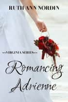 Romancing Adrienne ebook by