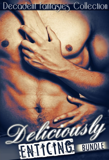 Deliciously Enticing Bundle (Lesbian Student, DP Menage, Paranormal Werewolf) ebook by Decadent Fantasies Collection