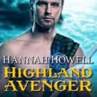 Highland Avenger audiobook by Hannah Howell
