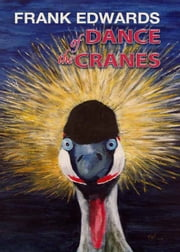 Dance of the Cranes ebook by Frank Edwards