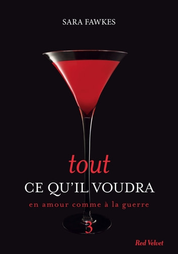 Tout ce qu'il voudra 3 ebook by Sara Fawkes