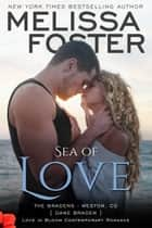 Sea of Love (Love in Bloom: The Bradens) ebook by Melissa Foster