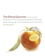 The Ethical Gourmet ebook by Jay Weinstein