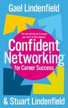 Confident Networking For Career Success And Satisfaction ebook by Stuart Lindenfield, Gael Lindenfield