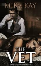 The Vet - (Orange County BDSM Erotica #4) ebook by Mika Kay
