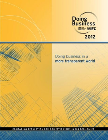 Doing Business 2012: Doing Business in a More Transparent World ebook by World Bank