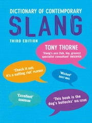 Dictionary of Contemporary Slang ebook by Tony Thorne