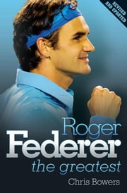 Roger Federer: Spirit of a Champion ebook by Bowers, Chris
