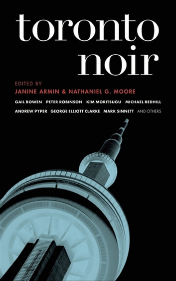 Toronto Noir eBook by Janine Armin,Nathaniel G. Moore