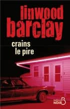 Crains le pire eBook by Marieke SURTEL, Linwood BARCLAY