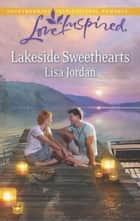 Lakeside Sweethearts (Mills & Boon Love Inspired) ebook by Lisa Jordan