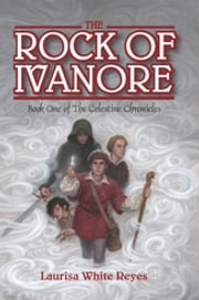 The Rock of Ivanore ebook by Laurisa White Reyes