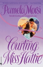 Courting Miss Hattie ebook by Pamela Morsi