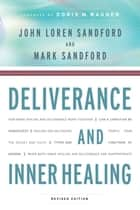 Deliverance and Inner Healing ebook by John Loren Sandford, Mark Sandford