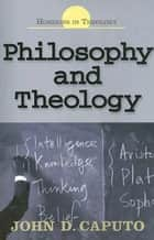 Philosophy and Theology ebook by John Caputo