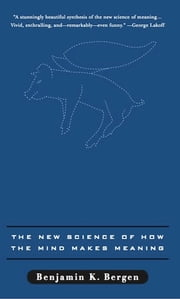 Louder Than Words - The New Science of How the Mind Makes Meaning ebook by Benjamin K. Bergen