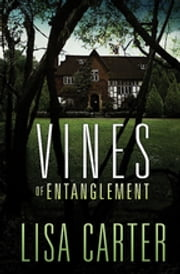 Vines of Entanglement ebook by Lisa Carter
