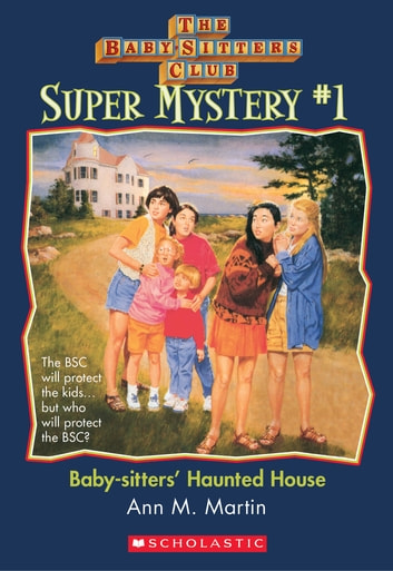 The Baby-Sitters Club Super Mysteries #1: Baby-Sitters' Haunted House ebook by Ann M. Martin