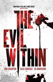The Evil Within ebook by Ian Edginton,Alex Sanchez
