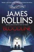 Bloodline ebook by James Rollins
