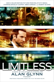 Limitless - A Novel ebook by Alan Glynn