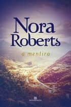 A mentira ebook by Nora Roberts