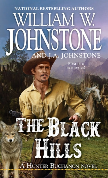 The Black Hills eBook by William W. Johnstone,J.A. Johnstone