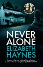 Never Alone ebook by Elizabeth Haynes