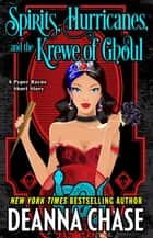 Spirits, Hurricanes, and the Krewe of Ghoul (A Pyper Rayne Short Story) - Pyper Rayne ebook by Deanna Chase