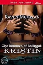The Dommes of Ballingal: Kristin ebook by Raven McAllan
